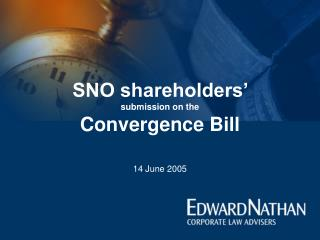SNO shareholders'  submission on the  Convergence Bill
