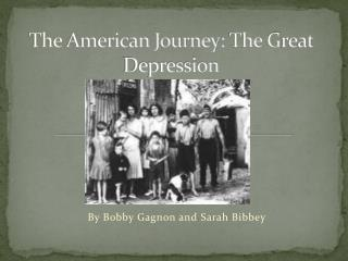 The American Journey:  T he  G reat Depression