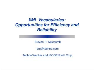 XML Vocabularies: Opportunities for Efficiency and Reliability