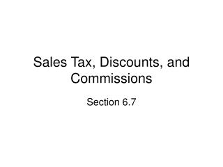 Sales Tax, Discounts, and Commissions