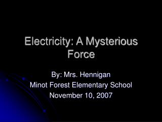 Electricity: A Mysterious Force