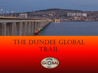 The dundee Global Trail