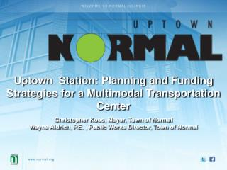 Uptown  Station: Planning and Funding Strategies for a Multimodal Transportation Center