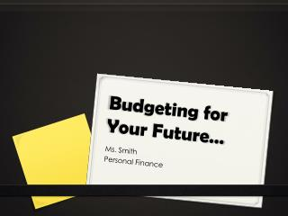 Budgeting for Your Future…