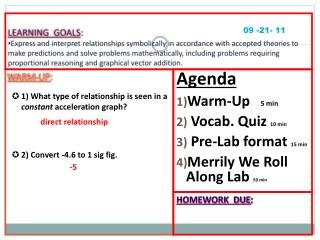 WARM-UP : 1) What type of relationship is seen in a  constant  acceleration graph?