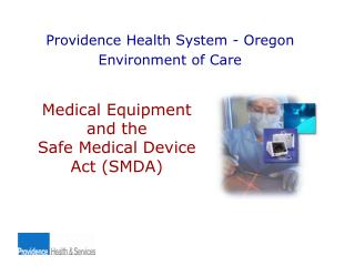 Medical Equipment  and the  Safe Medical Device Act (SMDA)