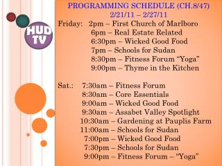 PROGRAMMING SCHEDULE (CH.8/47) 2/ 21/ 11 – 2/27 / 11 Friday:   2pm – First Church of Marlboro