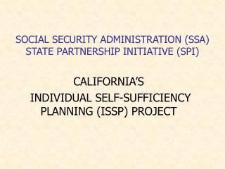 SOCIAL SECURITY ADMINISTRATION (SSA) STATE PARTNERSHIP INITIATIVE (SPI)