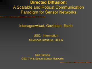 Directed Diffusion:  A Scalable and Robust Communication Paradigm for Sensor Networks