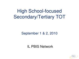 High School-focused Secondary/Tertiary TOT  September 1 & 2, 2010