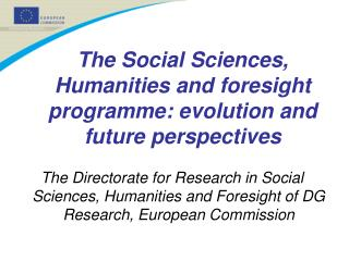 The Social Sciences, Humanities and foresight programme: evolution and future perspectives