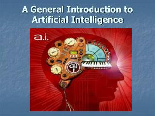 A General Introduction to Artificial Intelligence