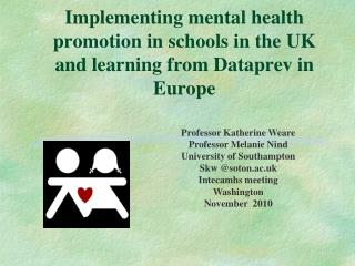 Implementing mental health promotion in schools in the UK and learning from Dataprev in Europe