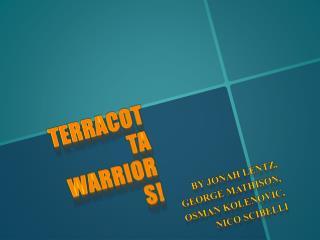 Terracotta warriors!