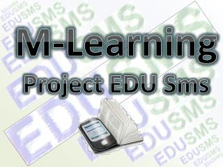 M-Learning Project EDU  Sms