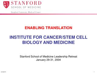 ENABLING TRANSLATION  INSTITUTE FOR CANCER/STEM CELL BIOLOGY AND MEDICINE