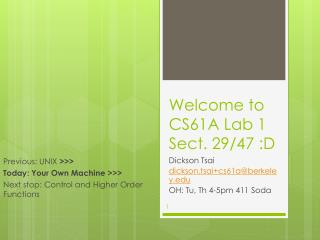 Welcome to CS61A  Lab 1 Sect. 29 /47 :D