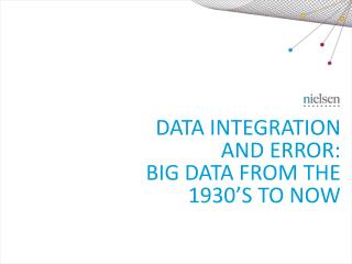 Data  INtegration  and Error: Big  Data From the 1930's to Now