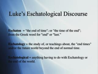 Luke's Eschatological Discourse