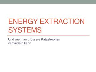 Energy Extraction Systems