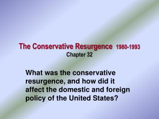 The Conservative Resurgence   1980-1993 Chapter 32