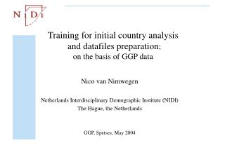 Training for initial country analysis   and datafiles preparation ; on the basis of GGP data