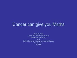 Cancer can give you Maths