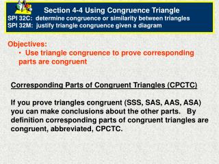 Objectives:   Use triangle congruence to prove corresponding parts are congruent