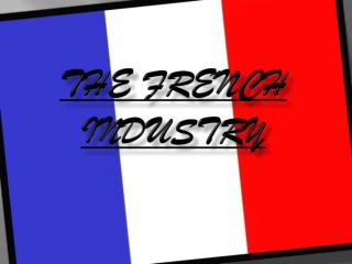 The French  Industry