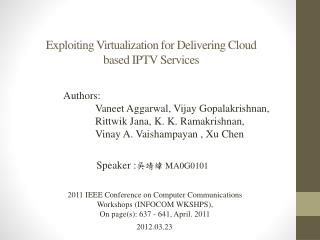 Exploiting Virtualization for Delivering Cloud  based  IPTV  Services