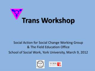 Trans Workshop