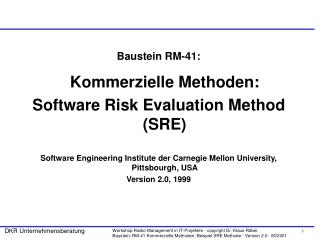 Baustein RM-41: Kommerzielle Methoden: Software Risk Evaluation Method (SRE)