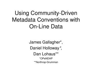 Using Community-Driven Metadata Conventions with On-Line Data