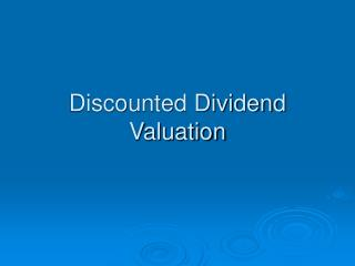 Discounted Dividend Valuation