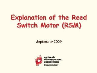 Explanation of  the Reed Switch Motor (RSM)