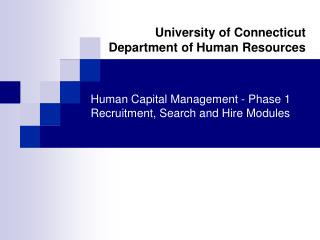 Human Capital Management - Phase 1 Recruitment, Search and Hire Modules