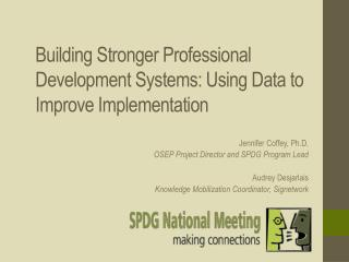 Building Stronger Professional Development Systems: Using Data to Improve Implementation