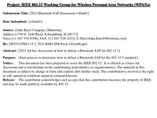 Project: IEEE 802.15 Working Group for Wireless Personal Area Networks (WPANs) Submission Title: [TG3 Bluetooth SAP Dis