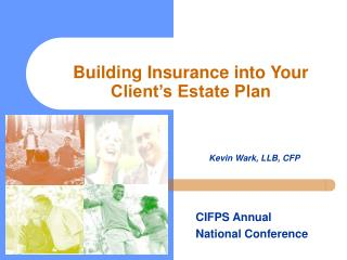 Building Insurance into Your Client's Estate Plan