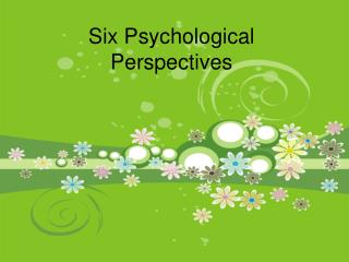 Six Psychological Perspectives
