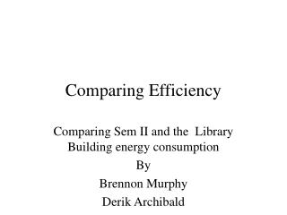 Comparing Efficiency