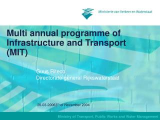 Multi a nnual programme of Infrastructure and Transport (MIT)