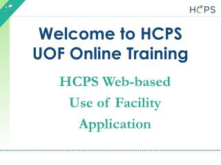 Welcome to HCPS UOF Online Training