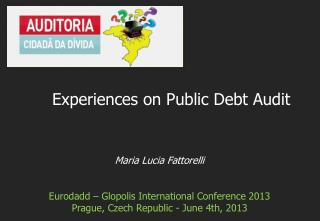 Maria Lucia Fattorelli Eurodadd – Glopolis International Conference 2013