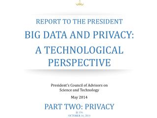 Report to the President Big Data and Privacy: A Technological Perspective
