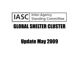 GLOBAL SHELTER CLUSTER Update May 2009