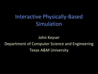 Interactive Physically-Based Simulation