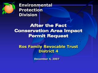 After the Fact Conservation Area Impact  Permit Request Ros Family Revocable Trust District 4