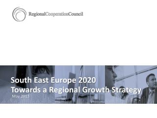 South East Europe 2020 Towards a Regional Growth Strategy