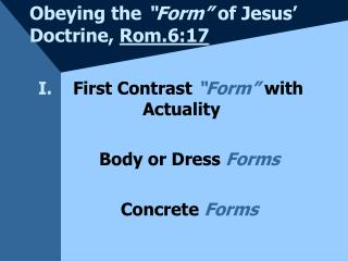 """Obeying the  """"Form""""  of Jesus' Doctrine,  Rom.6:17"""
